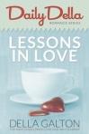 Lessons in Love - Daily Della #1