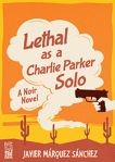 lethalasacharlieparkersolo