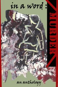 In A Word: Murder. Published 3rd November 2013.  Crime Anthology