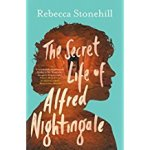 The Secret Life of Alfred Nightingale by Rebecca Stonehill book review